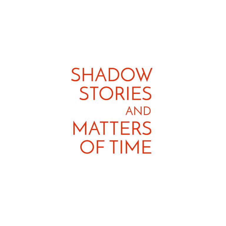 Shadow Stories and Matters Of Time text treatment